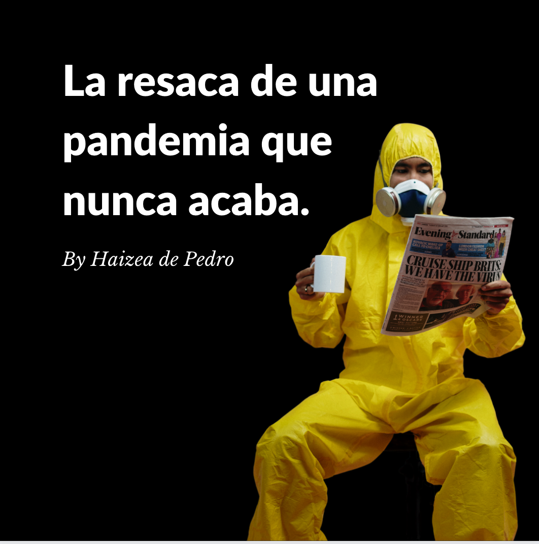 La resaca de una pandemia que nunca acaba