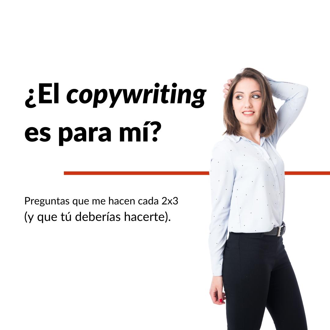 ¿El copywriting es para mí?  Preguntas y Respuestas